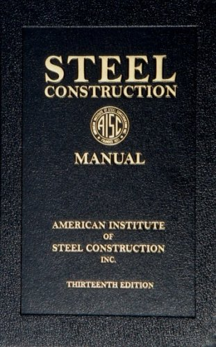 AISC Steel Construction Manual (AISC 325-05), 13th Edition - American Institute of Steel Construction - IC-9206S05 - ISBN: 156424055X - ISBN-13: 9781564240552