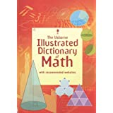 The Usborne Illustrated Dictionary of Math: Internet Referenced (Illustrated Dictionaries) ~ Tori Large