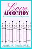 img - for Love Addiction: A Guide to Emotional Independence book / textbook / text book