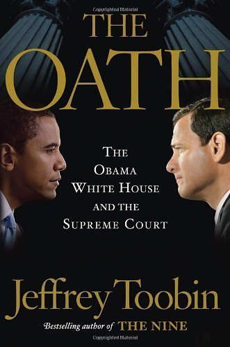 The Oath: The Obama White House and The Supreme Court (Edition unknown) by Toobin, Jeffrey [paperback(2012¡ê?]