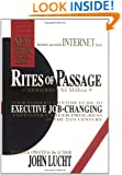 Rites of Passage at $100,000 to $1 Million+: Your Insider's Lifetime Guide to Executive Job-Changing and Faster Career Progress in the 21st Century