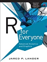 R for Everyone: Advanced Analytics and Graphics Front Cover