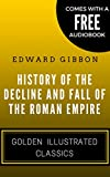 Image of History Of The Decline and Fall Of The Roman Empire: Golden Illustrated Classics (Comes with a Free Audiobook)
