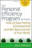 img - for The Personal Efficiency Program: How to Stop Feeling Overwhelmed and Win Back Control of Your Work book / textbook / text book