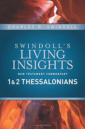 Insights on 1 & 2 Thessalonians (Swindoll's Living Insights New Testament Commentary)