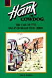 The Case of the One-Eyed Killer Stud Horse (Hank the Cowdog, 8) (0877191441) by Erickson, John R.