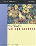 Your Guide to College Success, Media Edition (Non-InfoTrac Version) (053453368X) by Santrock, John W.