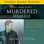 The Man Who Murdered Himself: A Short Story | Nancy Fulda
