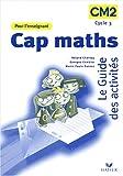 echange, troc Roland Charnay, Georges Combier, Marie-Paule Dussuc - Cap maths : Le guide des activités CM2, Livre de l'enseignant