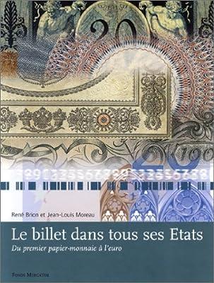 Le Billet dans tous ses Etats : Du premier papier-monnaie à l'euro