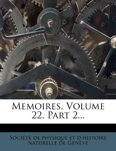 Memoires, Volume 22, Part 2...
