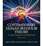 [ Contemporary Human Behavior Theory: A Critical Perspective for Social Work (Myhelpingkit) ] By Robbins, Susan P ( Author ) [ 2011 ) [ Paperback ]