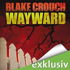 Wayward (Wayward Pines 2) Hörbuch