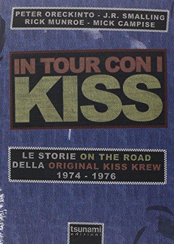 In tour con i Kiss. Le storie on the road della Original Kiss Krew. (1974-1976)