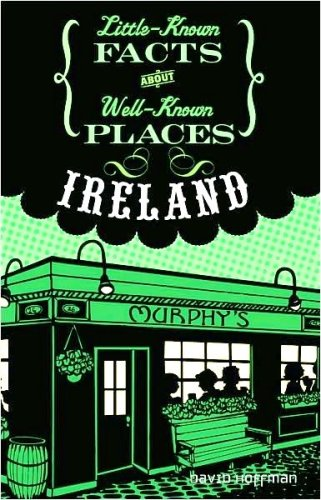Ireland (Little-Known Facts about Well-Known Places) (January 2009), David Hoffman