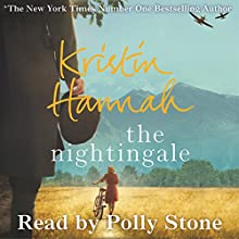 The Nightingale (       UNABRIDGED) by Kristin Hannah Narrated by Polly Stone