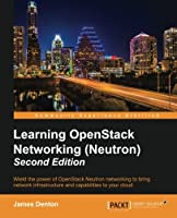Learning OpenStack Networking (Neutron), 2nd Edition Front Cover