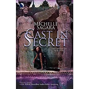 Cast in Secret: Chronicles of Elantra, Book 3 | [Michelle Sagara]
