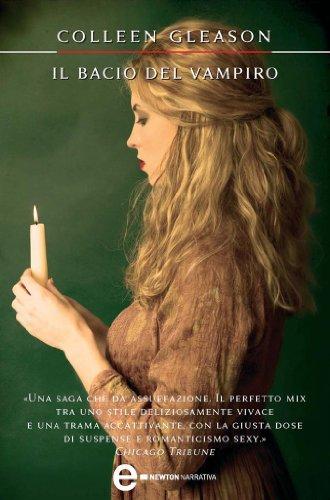 Colleen Gleason - Il bacio del vampiro (eNewton Narrativa)