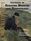 Brocklehurst's Textbook of Geriatric Medicine and Gerontology (Brocklehurst's Textbook of Geriatric Medicine & Gerontology)