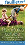15 Minutes Outside: 365 Ways to Get O...