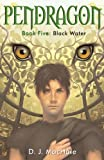 D. J. MacHale Black Water (Pendragon)