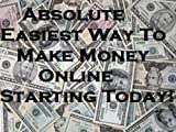 Absolute Easiest Way To Make Money Online...Start Today!