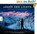 J�ger des Lichts: Abenteuer Naturfoto...