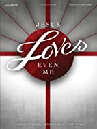 Jesus Loves Even Me by James Koerts