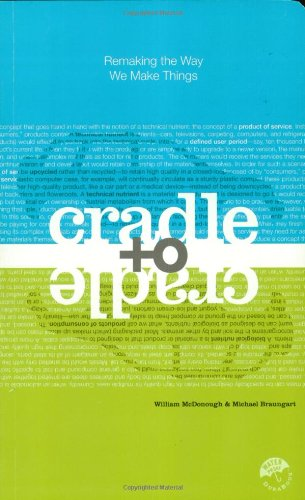 Cradle to Cradle: Remaking the Way We Make Things - North Point Press - 0865475873 - ISBN:0865475873