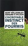 L'incroyable instinct des fourmis : De la culture du champignon � la civilisation par H�lldobler