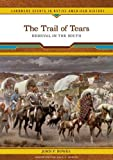 img - for The Trail of Tears: Removal in the South (Landmark Events in Native American History) book / textbook / text book
