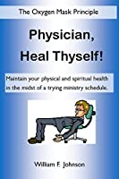 Physician, Heal Thyself: The Oxygen Mask Principle