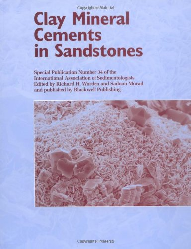 Clay Mineral Cements In Sandstones (Special Publication 34 Of The Ias)