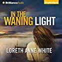 In the Waning Light (       UNABRIDGED) by Loreth Anne White Narrated by Tanya Eby
