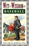Wit & Wisdom of Baseball single quotes and double talk 1999 paperback