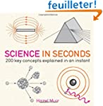 Science in Seconds: 200 Key Concepts...