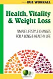 Sue Worrall Health, Vitality & Weight Loss: Simple Lifestyle Changes For a Long and Healthy Life