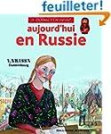 Aujourd'hui en Russie: Larissa, Ekate...