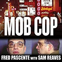 Mob Cop: My Life of Crime in the Chicago Police Department | Livre audio Auteur(s) : Fred Pascente, Sam Reaves Narrateur(s) : Johnny Heller