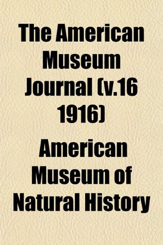 The American Museum Journal (v.16 1916)