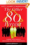 The Other 80 Percent: Turning Your Ch...