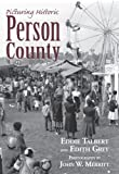 img - for Picturing Historic Person County book / textbook / text book