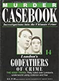 London's Godfathers of Crime: The Kray Twins (Murder Casebook: Investigations into the Ultimate Crime) David Jessel