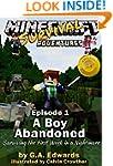Minecraft: A Boy Abandoned: Surviving...