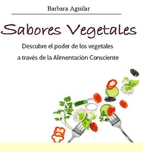 Sabores Vegetales: Descubre el poder de los vegetales a través de la Alimentación Consciente