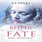 The Winter Key: Keeper of Fate, Book 1 | CS Patra