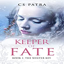 The Winter Key: Keeper of Fate, Book 1 Audiobook by CS Patra Narrated by Jim Hickey