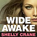 Wide Awake (       UNABRIDGED) by Shelly Crane Narrated by Emily Durante, Sean Crisden