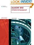 AutoCAD 2012: A Problem-Solving Approach